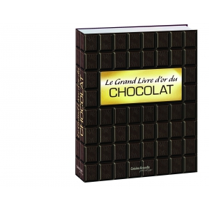 Le Grand livre d'or du chocolat