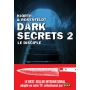 Dark Secrets Tome 2 - Le disciple