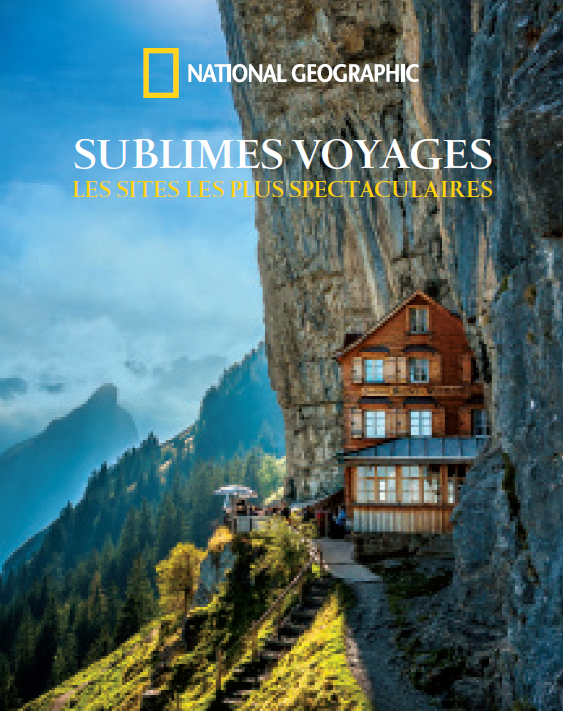 Sublimes voyages - Les sites les plus spectaculaires